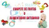 🥇 Los 4 mejores chupetes de fruta  🍉 y alimentadores antiahogo.